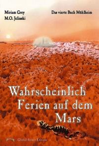 M.O. Jelinski/Miriam Grey:  Wahrscheinlich Ferien auf dem Mars